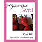 A Gascon Year: Avril: Stories and recipes from the Kitchen at Camont