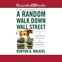 A Random Walk Down Wall Street, 12th Edition: The Time Tested Strategy for Successful Investing