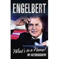 Engelbert - What's in a Name?: My Autobiography