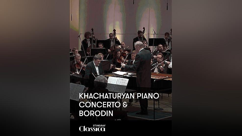 Khachaturyan Piano Concerto and Borodin