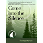 Come into the Silence (30 Days with a Great Spiritual Teacher)