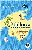 Mallorca für die Hosentasche: Was Reiseführer verschweigen (Fischer Taschenbibliothek) (German Edition)