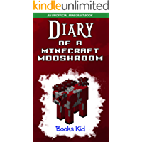 Diary of a Minecraft Mooshroom: An Unofficial Minecraft Book (Minecraft Diary Books and Wimpy Zombie Tales For Kids 26)