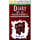 Diary of a Minecraft Mooshroom: An Unofficial Minecraft Book