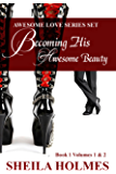 Awesome Love Series Set: Becoming His Awesome Beauty, Book 1, Volumes 1&2