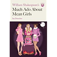 William Shakespeare's Much Ado About Mean Girls: 1