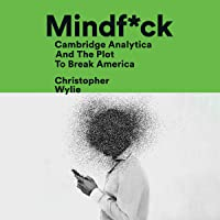 Mindf*ck: Cambridge Analytica and the Plot to Break America