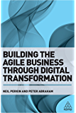 Building the Agile Business through Digital Transformation (English Edition)