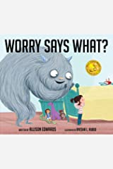 Worry Says What? Paperback