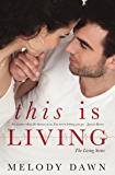 This is Living: Jayson and Chloe-Nine Years Later (The Living Series)