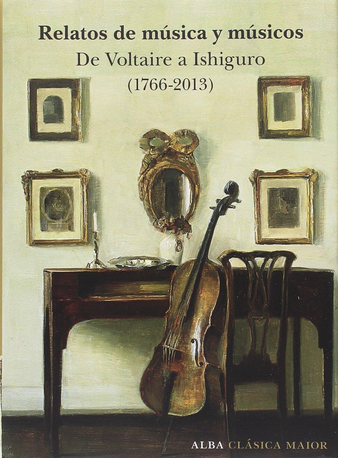 Relatos de música y músicos: De Volatire a Ishiguro 1766-2009 ...