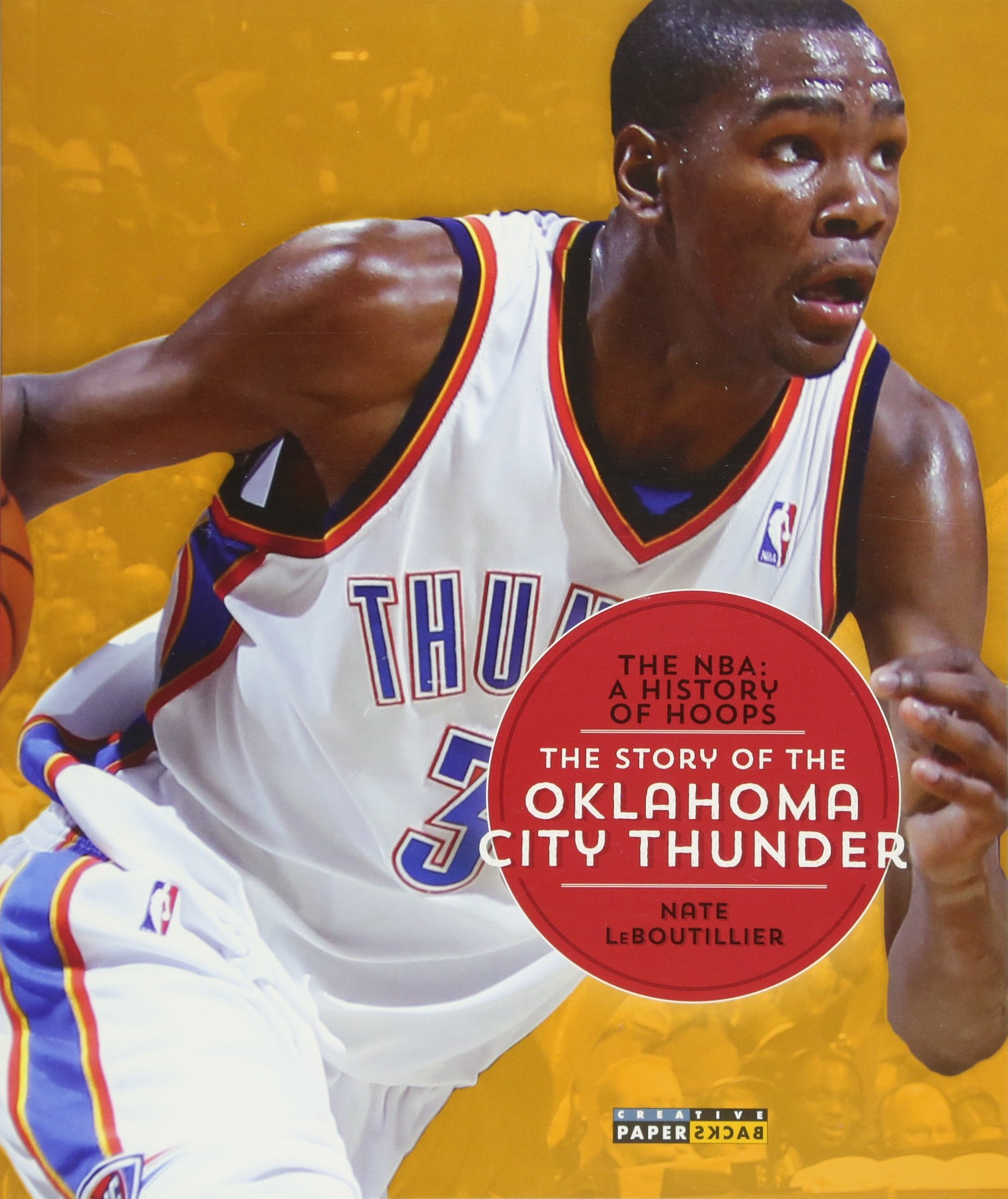 The NBA: A History of Hoops: The Story of the Oklahoma City Thunder