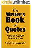The Writer's Book of Quotes: Quotations to help you get started, stay on track and write well (English Edition)