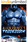 The Alien Prince's Possession: SciFi Alien Romance