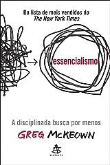 Essencialismo: A disciplinada busca por menos (Portuguese Edition) Kindle Edition