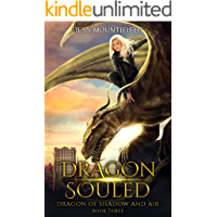 Dragon Souled (Dragon of Shadow and Air Book 3)