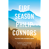 Fire Season: Field notes from a wilderness lookout (English Edition)