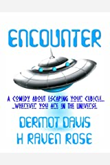 Encounter: A comedy about escaping your cubicle... wherever you are in the Universe. Kindle Edition