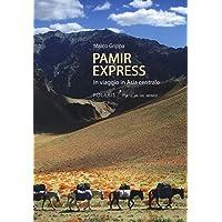 Pamir express. In viaggio in Asia centrale