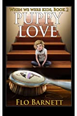 Puppy Love  (When We Were Kids, Book 2) Kindle Edition