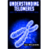Understanding Telomeres: The Science of Aging Well