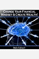 Change Your Financial Mindset and Create Wealth Audible Audiobook