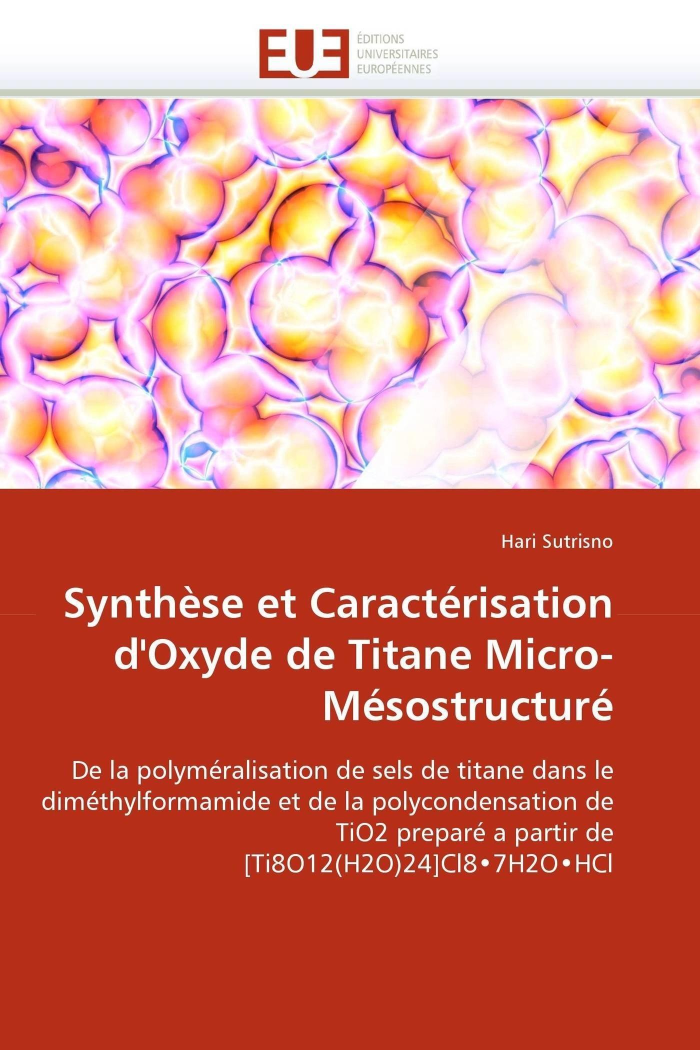 Synth¨se et Caractérisation d Oxyde de Titane Micro Mésostructuré De la polyméralisation de sels de titane dans le diméthylformamide et de la