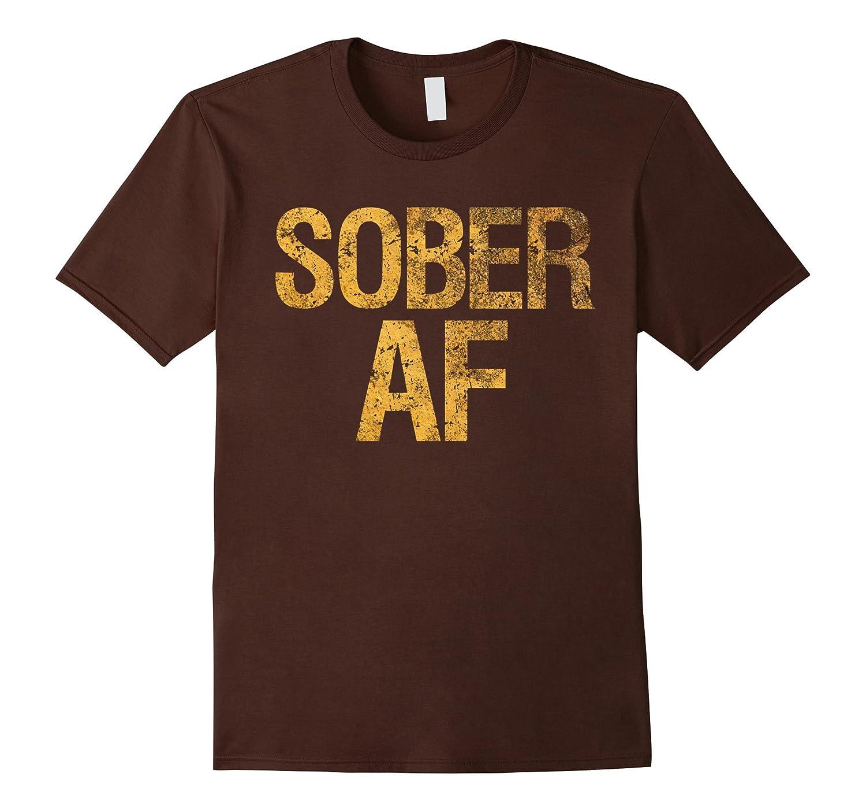 Sober AF T Shirt Support Sobriety-Veotee