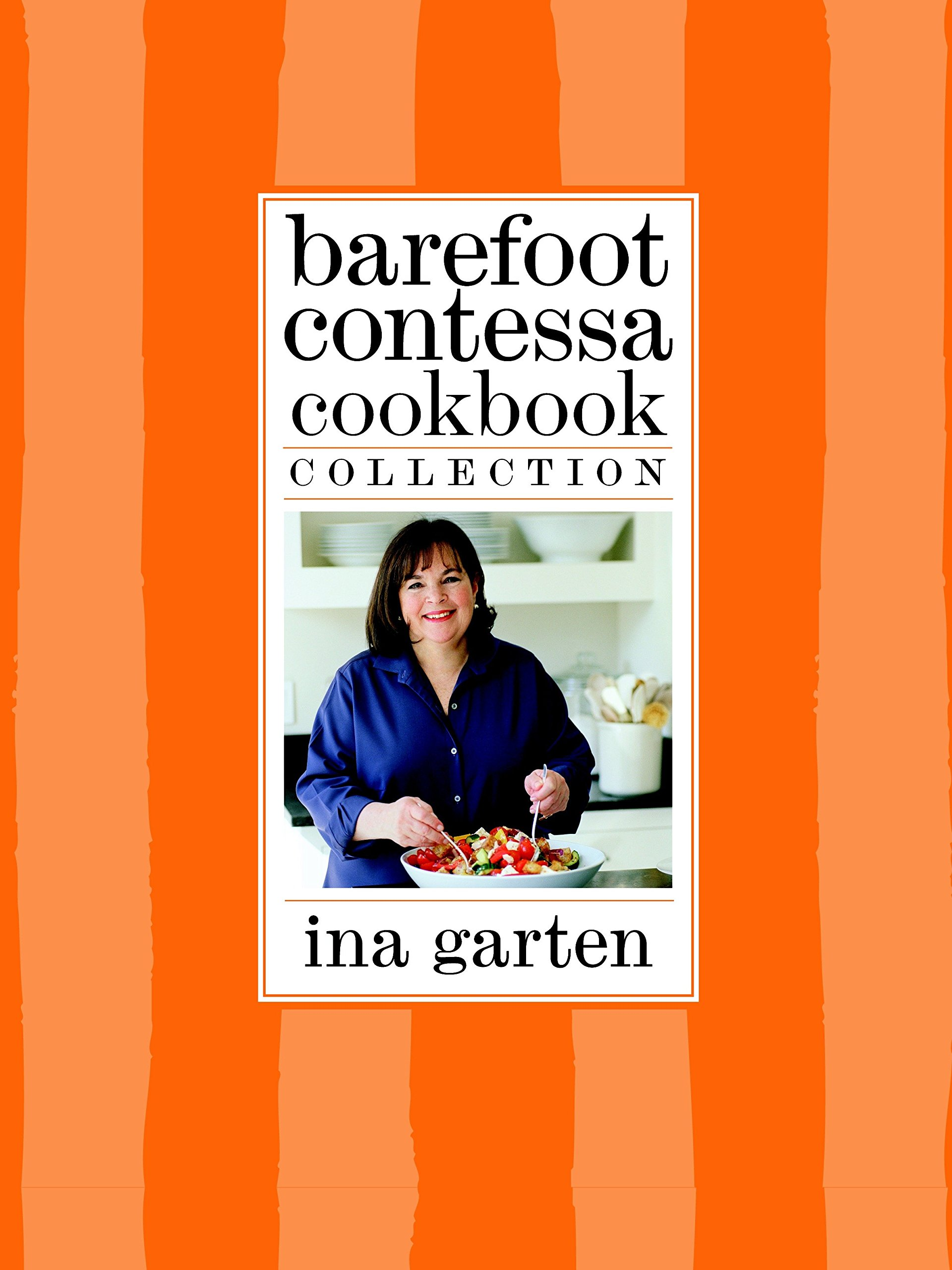 Barefoot Contessa Cookbook Collection: The Barefoot Contessa Cookbook, Barefoot Contessa Parties!, and Barefoot Contessa Family Style by Clarkson Potter