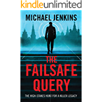 The Failsafe Query: The high risk search for a spy legacy (Failsafe Thrillers Book 1)