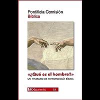 """""""¿Qué es el hombre?"""" (Sal 8,5). Un itinerario de antropología bíblica (BAC Documentos nº 75)"""