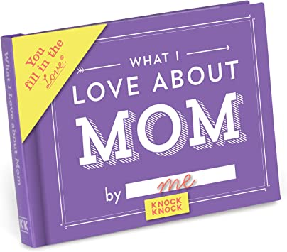 Amazon Com Knock Knock What I Love About Mom Fill In The Love