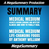 Summary : Medical Medium & Medical Medium Life-Changing Foods by Anthony William