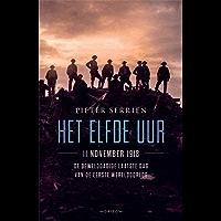 Het elfde uur: 11 november 1918, de gewelddadige laatste dag van de Eerste Wereldoorlog