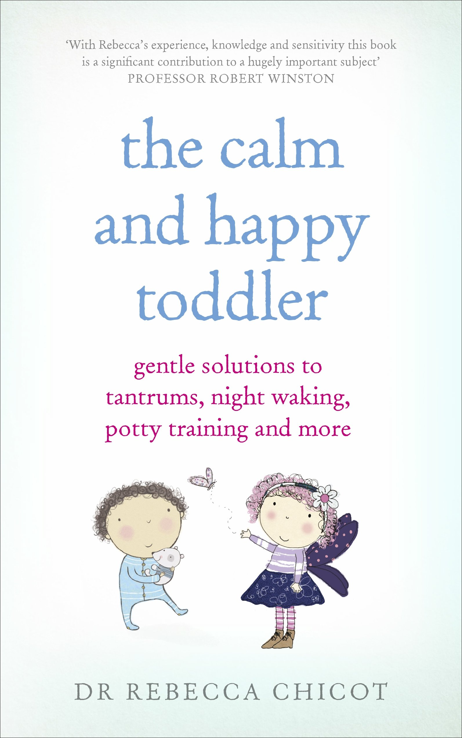 Read Online The Calm and Happy Toddler: Gentle Solutions to Tantrums, Night Waking, Potty Training and More pdf