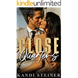 Close Quarters: A Billionaire Romance