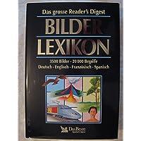 Das große Reader's Digest Bilder Lexikon: 3500 Bilder 20.000 Begriffe Deutsch Englisch Französisch Spanisch