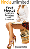 Frat House: A Gender Bending LGBT Romance
