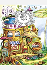 Nice Little Town: Adult Coloring Book (Stress Relieving Coloring Pages, Coloring Book for Relaxation) (Volume 5) Paperback