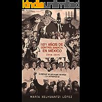 101 AÑOS DE CONTROL SINDICAL EN MÉXICO (1918-2019): El por qué de los bajos salarios y la desigualdad