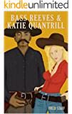 Bass Reeves and Katie Quantrill: A Bass Reeves Gunfighter Western Adventure Novel (The Law Enforcers: A Bass Reeves Western Series Book 1)