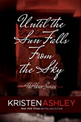 Until the Sun Falls from the Sky (The Three Series Book 1) Kindle Edition