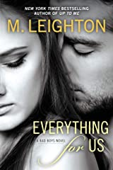Everything for Us (A Bad Boys Novel Book 3) Kindle Edition