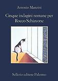 Cinque indagini romane per Rocco Schiavone (Il vicequestore Rocco Schiavone)