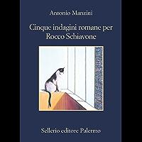 Cinque indagini romane per Rocco Schiavone (Il vicequestore Rocco Schiavone Vol. 6)