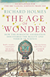 The Age of Wonder: How the Romantic Generation Discovered the Beauty and Terror of Science