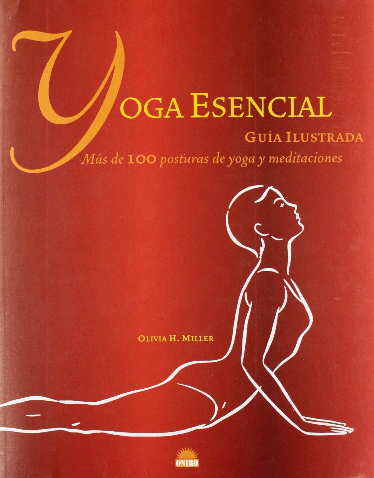 Yoga Esencial / Yoga Essential: Mas De 100 Posturas De Yoga ...