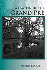 A Travel in Time to Grand Pré Kindle Edition