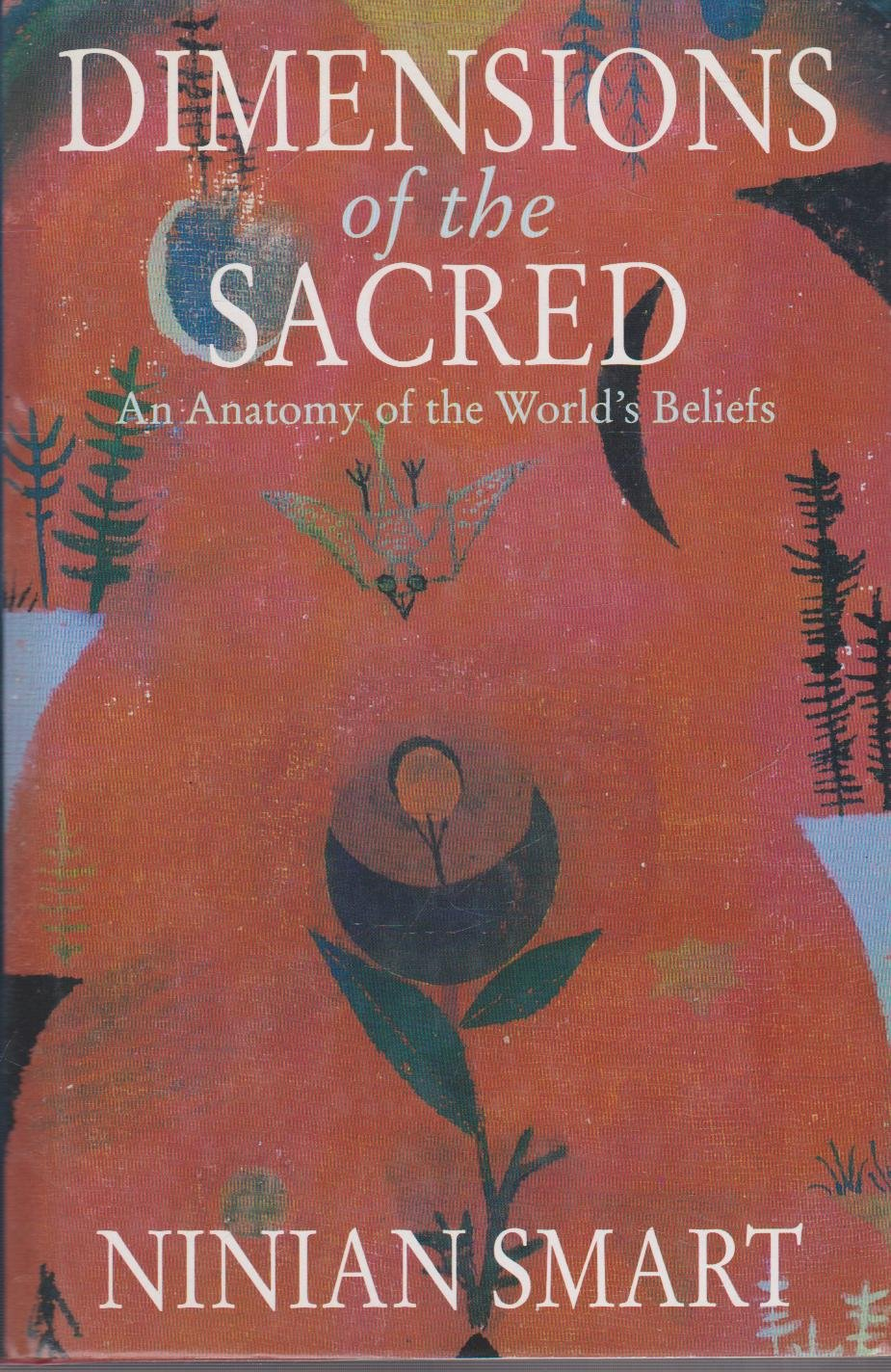 Dimensions of the Sacred: Anatomy of the World\'s Beliefs: Amazon.co ...