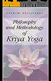 Philosophy and Methodology of Kriya Yoga